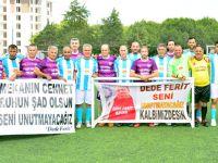 Dede Ferit Anısına Dostluk Maçında Akhisar'da Buluştular