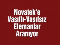 Novatek'e Vasıflı-Vasıfsız Elemanlar Aranıyor