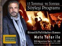 Akhisar'da, Mete Yarar ile 15 Temmuz ve sonrası söyleşi programı