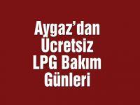 Aygaz'dan ücretsiz LPG bakım günleri