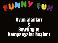 Funny Fun oyun alanları & Bowling'te kampanyalar başladı
