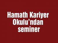 Hamath Kariyer Okulu'ndan seminer