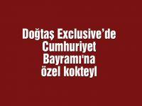 Doğtaş Exclusive'de Cumhuriyet Bayramı'na özel kokteyl