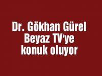 Dr. Gökhan Gürel Beyaz TV'ye konuk oluyor