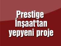 Prestige İnşaat [duyuru]