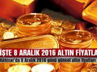 Akhisar'da 8 Aralık 2016 tarihli güncel altın fiyatları