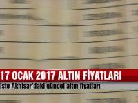 Akhisar'da 17 Ocak 2017 altın fiyatları