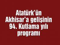 Atatürk'ün Akhisar'a gelişinin 94. Kutlama yılı programı