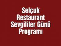 Selçuk Restaurant Sevgililer Günü Programı