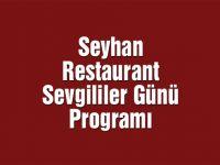 Seyhan Restaurant Sevgililer Günü Programı