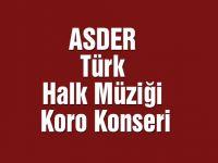 ASDER Türk Halk Müziği koro konseri