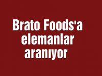 Brato Foods'a elemanlar aranıyor