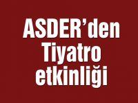 ASDER'den tiyatro etkinliği