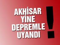 Akhisar yine güne depremle uyandı!