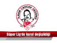 Süper Lig'de kural değişikliği