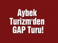 Akhisar'da bir ilk! Aybek Turizm'den GAP Turu!