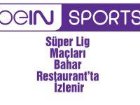 Süper Lig maçları Bahar Restaurant'ta izlenir