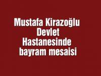 Mustafa Kirazoğlu Devlet Hastanesinde bayram mesaisi
