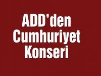 ADD'den Cumhuriyet konseri