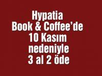 Hypatia Book & Coffee'de 10 Kasım nedeniyle 3 al 2 öde