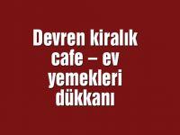Devren kiralık cafe – ev yemekleri dükkanı
