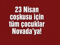 23 Nisan coşkusu için tüm çocuklar Novada'ya!