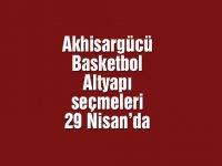 Akhisargücü Basketbol altyapı seçmeleri 29 Nisan'da