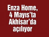 Şıklığın yeni adresi Enza Home, 4 Mayıs'ta Akhisar'da açılıyor!