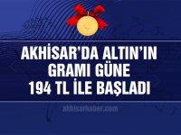 Akhisar'da altının gramı 24 Mayıs Perşembe gününe 194 TL ile başladı