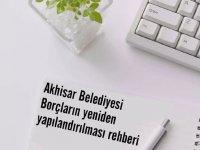 Akhisar Belediyesi Borçların yeniden yapılandırılması rehberi