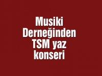 Musiki Derneğinden TSM yaz konseri