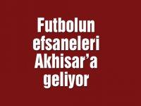 Futbolun efsaneleri Akhisar'a geliyor