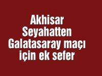 Akhisar Seyahatten Galatasaray maçı için ek sefer