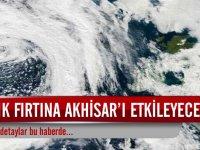 Tropik fırtına Akhisar'ı daetkileyecek mi?