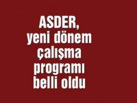 ASDER, yeni dönem çalışma programı belli oldu