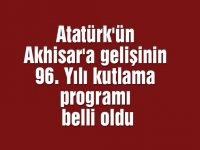 Atatürk'ün Akhisar'a gelişinin 96. Yılı kutlama programı belli oldu