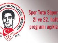 Spor Toto Süper Lig 21 ve 22. hafta programı açıklandı