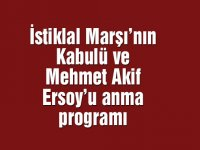 İstiklal Marşı'nın kabulü ve Mehmet Akif Ersoy'u anma programı belli oldu