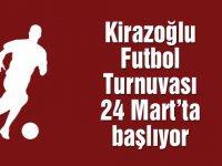 Kirazoğlu Halı Saha Futbol Turnuvası 24 Mart'ta başlıyor