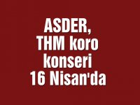 ASDER, THM koro konseri 16 Nisan'da