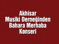 Akhisar Musiki Derneğinden bahara merhaba konseri