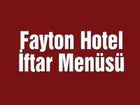 Fayton Hotel iftar menüsü