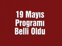 19 Mayıs Programı belli oldu