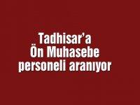 Tadhisar'a Ön Muhasebe personeli  aranıyor