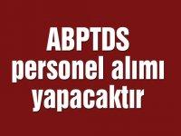 ABPTDS personel alımı yapacaktır