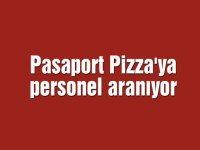 Pasaport Pizza'ya personel aranıyor