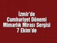 İzmir'de Cumhuriyet Dönemi Mimarlık Mirası Sergisi 7 Ekim'de