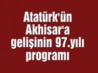 Atatürk'ün Akhisar'a Gelişinin 97.yılı programı