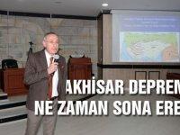 Doç. Dr. Selim; Akhisar depremlerinin ne zaman biteceğini söyledi