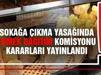 Sokağa çıkma yasağında ekmek dağıtma komisyonu kararlarını yayınlandı
